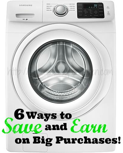 6 ways to save and earn on big purchases
