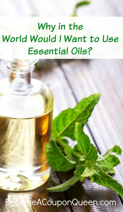 Why in the World Would I Want to Use Essential Oils