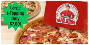 Large 1-topping Papa Johns Pizza Only $7.00!