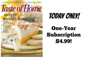 Taste of Home Magazine Subscription Only $4.99!