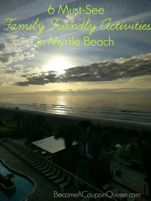 6 Must-See Family Friendly Activities in Myrtle Beach