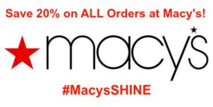 Save 20% on ALL Orders at Macy's! #MacysSHINE AD