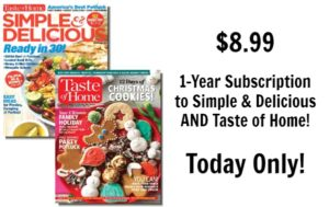 1-Year Subscription to Simple & Delicious AND Taste of Home Only $8.99!