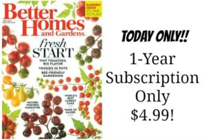 Better Homes and Gardens Magazine Subscription Only $4.99/year!