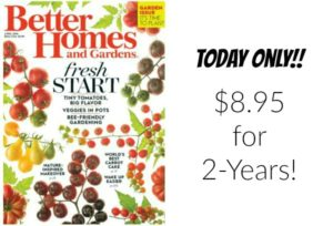 Better Homes and Gardens Magazine Subscription Only $8.95 for 2 years!