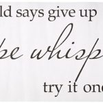 When the World Says Give Up... Vinyl Wall Decal Only $2.28 + FREE Shipping!