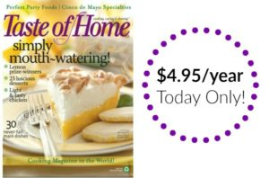 Taste of Home Magazine Subscription Only $4.95!