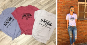Teaching is my ____ Shirt Only $14.99! (was $32.99)