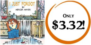 I Just Forgot (A Little Critter Book) Only $3.32!