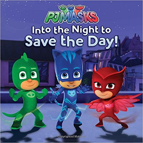 PJ Masks Into the Night to Save the Day! Book