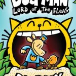 Dog Man: Lord of the Fleas (Dog Man #5) Only $4.98!