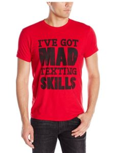 I've Got Mad Texting Skills T-shirt Only $4.50!