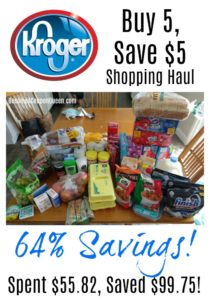 Kroger Buy 5, Save $5 Shopping Haul – 64% Savings!