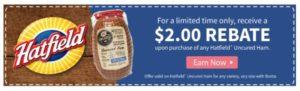 NEW $2/1 Hatfield Uncured Ham Ibotta Rebate!