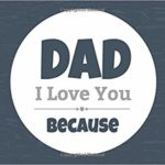 Dad I Love You Because Book Only $7.99!
