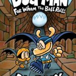 Dog Man: For Whom the Ball Rolls Only $6.43!