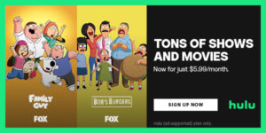 Hulu Subscription – as low as $5.99/month!
