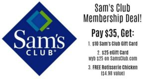 Sam's Club Membership Only $35 + FREE Gift Cards ($35) + FREE Rotisserie Chicken!