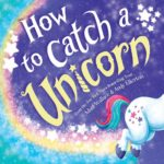 How to Catch a Unicorn Hardcover Book Only $5.49!