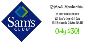 Sam's Club Membership Only $30 + FREE Gift Cards ($30) + FREE Rotisserie Chicken!