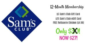 Sam's Club Membership Only $27 + FREE Gift Cards ($30) + FREE Rotisserie Chicken!