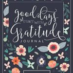 Good Days Start With Gratitude: A 52 Week Guide To Cultivate An Attitude Of Gratitude Only $6.99!