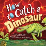 How to Catch a Dinosaur Hardcover Book Only $5.49!