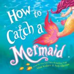 How to Catch a Mermaid Hardcover Book Only $5.99!