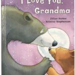 I Love You, Grandma Book Only $4.99!