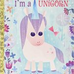 I'm a Unicorn Little Golden Book Only $2.97!