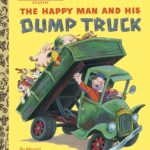 The Happy Man and His Dump Truck (Little Golden Book) Only $1.49!