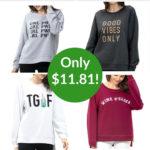Ladies Statement Sweatshirts Only $11.81!