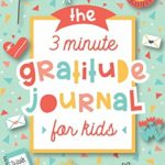 The 3 Minute Gratitude Journal for Kids Only $6.99!