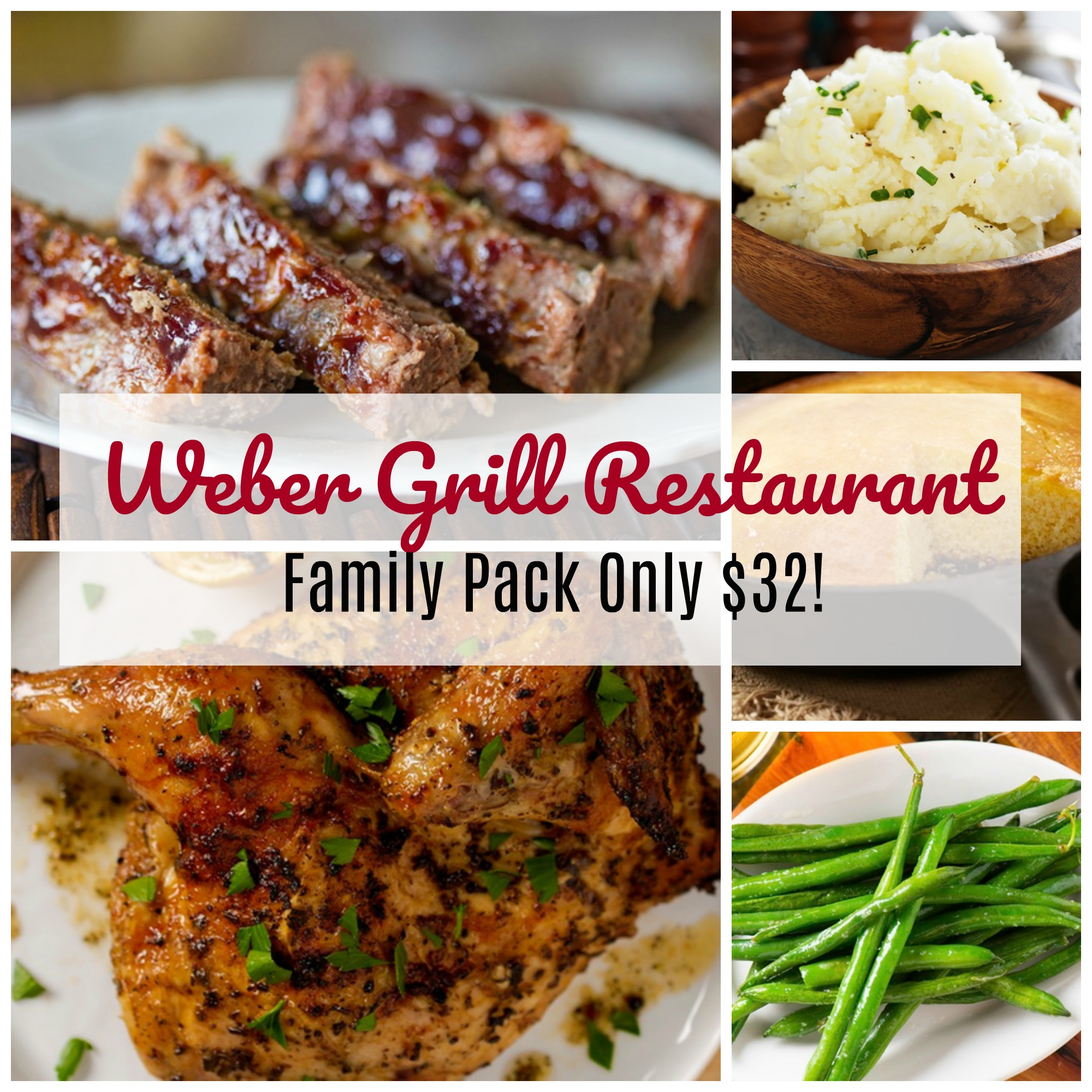 Weber Grill Restaurant Family Pack Only $32! Delivery or Take Out Available!