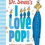 Dr. Seuss's I Love Pop!: A Celebration of Dads Only $5.99!