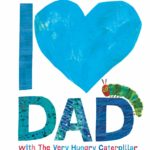 I Love Dad with The Very Hungry Caterpillar Only $7.43!