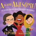 A Is for Awesome!: 23 Iconic Women Who Changed the World Only $5!