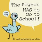 The Pigeon HAS to Go to School! Book Only $7.80 (Reg. $17)!