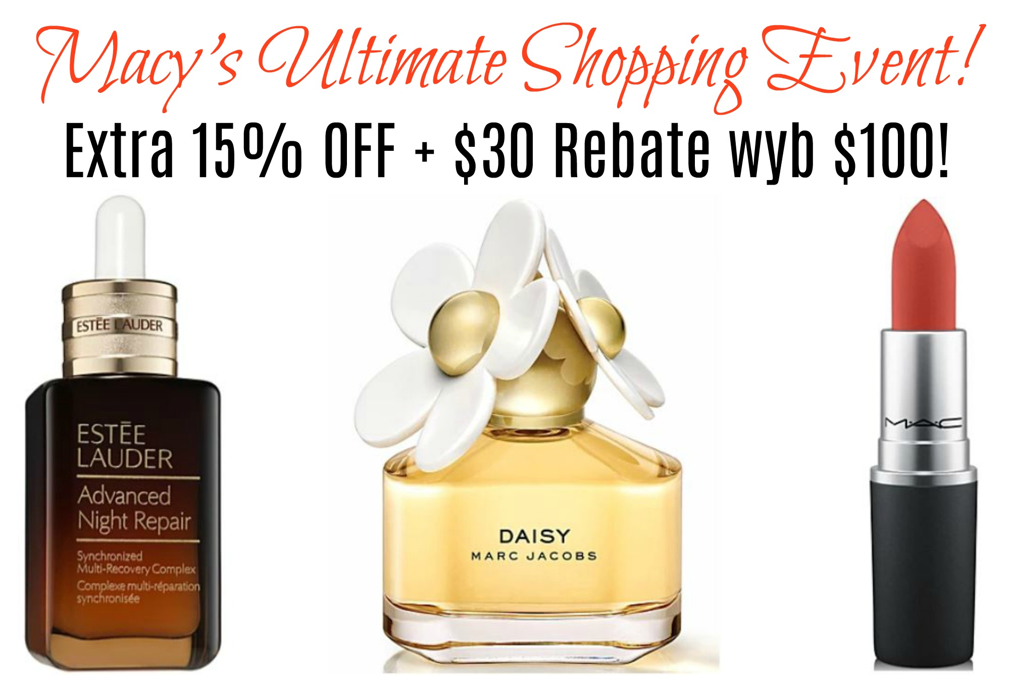 Save 15% + $30 Rebate wyb $100 during Macy's Ultimate Shopping Event!