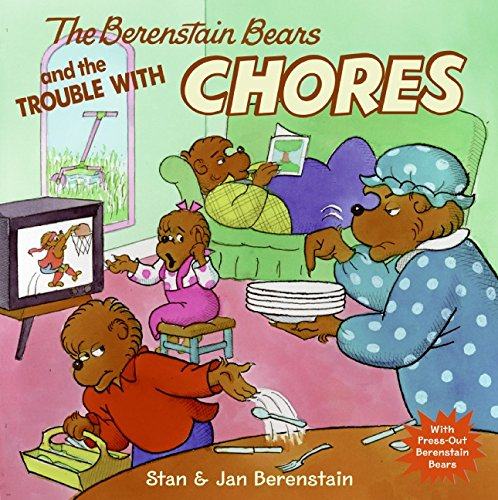 The Berenstain Bears and the Trouble with Chores Only $3.25!