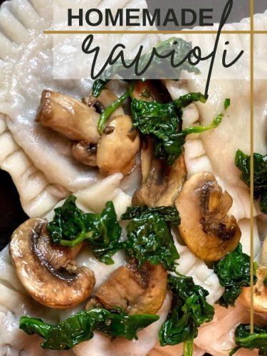 Homemade Ravioli Two Ways – Mushroom and Spinach Ricotta