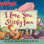 I Love You Stinky Face Board Book Only $3.75! Read This to Your Kids!